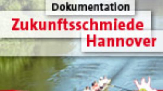 Dokumentation der Zukunftsschmiede Hannover